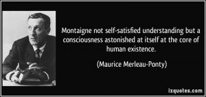 Montaigne not self satisfied understanding but a consciousness