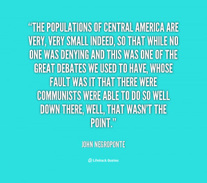 quote John Negroponte the populations of central america are very