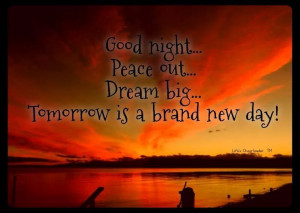 Tomorrow is a new day!