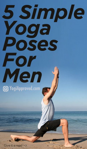 Simple Yoga Poses For Men – YogiApproved.com