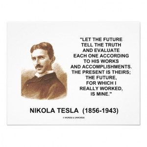 Nikola Tesla Let The Future Tell The Truth Quote Personalized ...