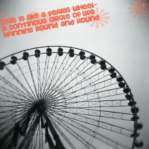 Love=Ferris Wheel photo loveislikeaferriswheel.jpg
