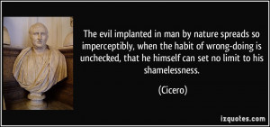 The evil implanted in man by nature spreads so imperceptibly, when the ...