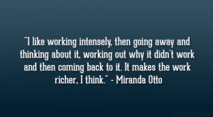 like working intensely, then going away and thinking about it ...