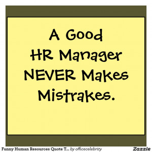 Humanity Quotes Quotations Funny Human Resources Quote t