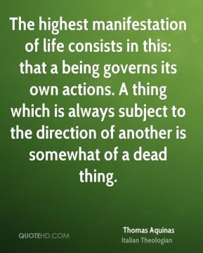 Thomas Aquinas - The highest manifestation of life consists in this ...