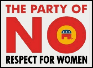 Women: the GOP don't consider you one of them. Part II