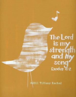 The lord is my strength and song