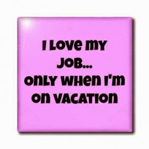 awesome funny quotes i love my job