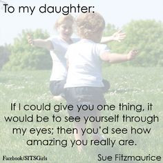 Special Words Just For My Daughter... Quote More