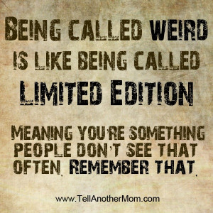 Being called Weird Quote