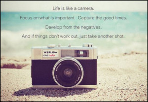 camera quotes #life quotes #inspirational quotes