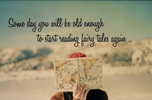 Some day you will be old enough