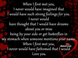 When I First Met You, I Never Would Have Imagined That….