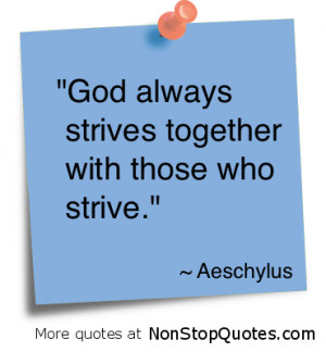 "God Always Strives Together with Those Who Strive"" ~ God Quote"