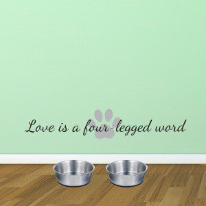 dog love quote wall decal $ 29 00 love is a four legged word is ...