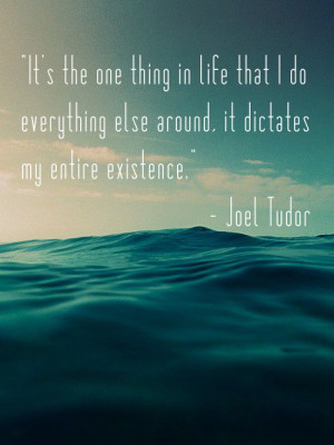 Surfing Quotes About Life Joel tudor surfing quote