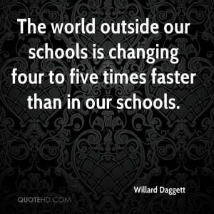 ... our schools is changing four to five times faster than in our schools