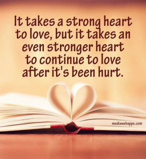 It takes a strong heart to love...