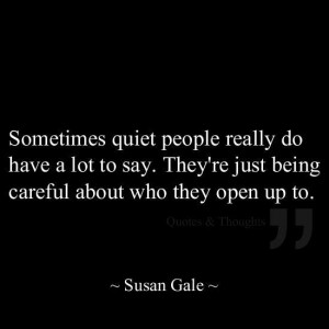 Quiet People Really Do Have A Lot To Say: Quote About Sometimes Quiet ...