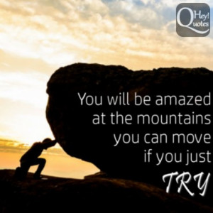 Image Result For Inspirational Quotes About Mountains Climbing Quotes About Moving Mountains