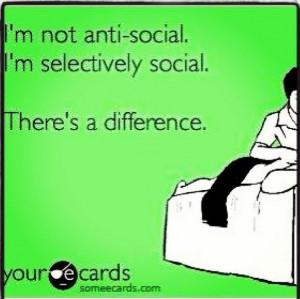 Anti-social...