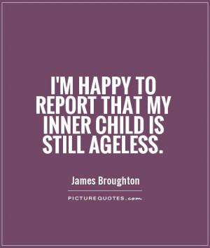 Aging Quotes Inner Child Quotes James Broughton Quotes