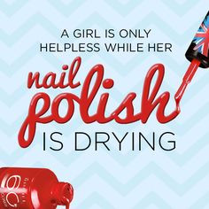 ... only helpless while her nail polish is drying. #makeup #beauty #quotes