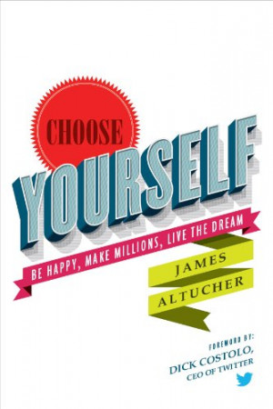 Download: Choose Yourself! by James Altucher - Download free eBooks ...