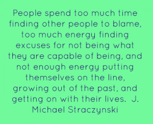 ... Blame, Too Much Energy Finfing Excuses For not being What they Are