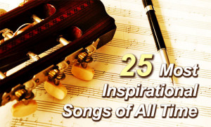 25 Most Inspirational Songs of All Time
