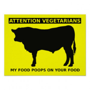 Anti Vegetarian Sayings Gifts - T-Shirts, Posters, & other Gift Ideas