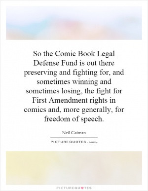 So the Comic Book Legal Defense Fund is out there preserving and ...
