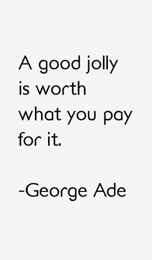 George Ade Quotes amp Sayings