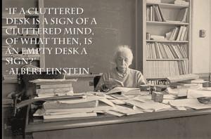 Albert Einstein Cluttered Desk Quote