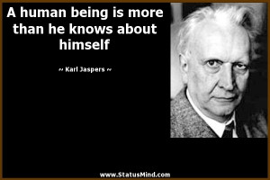 than he knows about himself - Karl Jaspers Quotes - StatusMind.com
