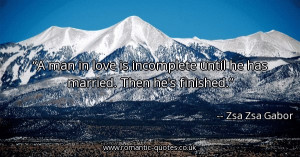 man-in-love-is-incomplete-until-he-has-married-then-hes-finished ...