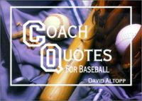 Coach Quotes for Baseball: A Compilation of Quotes and Quotations for ...