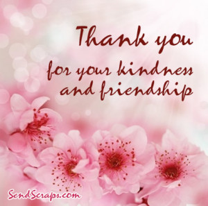 Thank you for your kindness and friendship Images