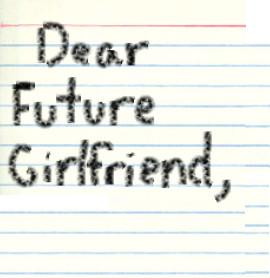 Dear Future Girlfriend | via Tumblr