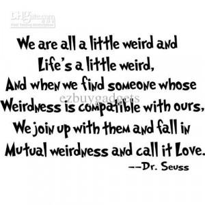 We Are All A Little Weird Dr Seuss Quote Wall Decals Vinyl Art Kids ...