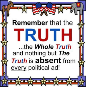 TRUTH = the Missing Ingredient in EVERY Political Ad