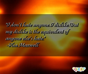 Famous Quotes on Hatred http://www.famousquotesabout.com/quote/I-don_t ...