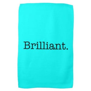 Brilliant Quote Neon Blue Teal Light Bright Color Kitchen Towels