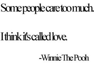 quote. care. love. winnie the pooh.