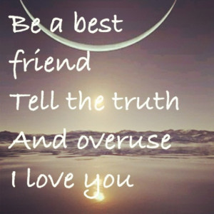 Music Quotes About Love: Bea Best Friend And Tell The Truth Quote ...
