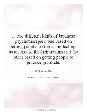 of Japanese psychotherapies, one based on getting people to stop using ...