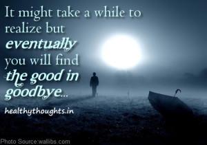 The Good In Goodbye…