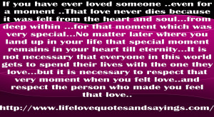if you have ever loved someone even for a moment that love never dies ...