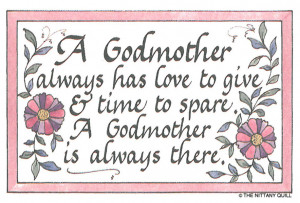 Traditionally as a godmother you would be a spiritual advisor , there ...